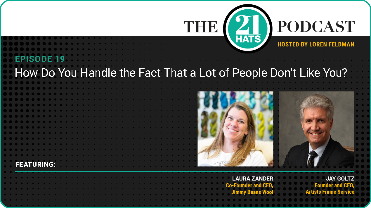 Episode 19: How Do You Handle the Fact That a Lot of People Don't Like You?