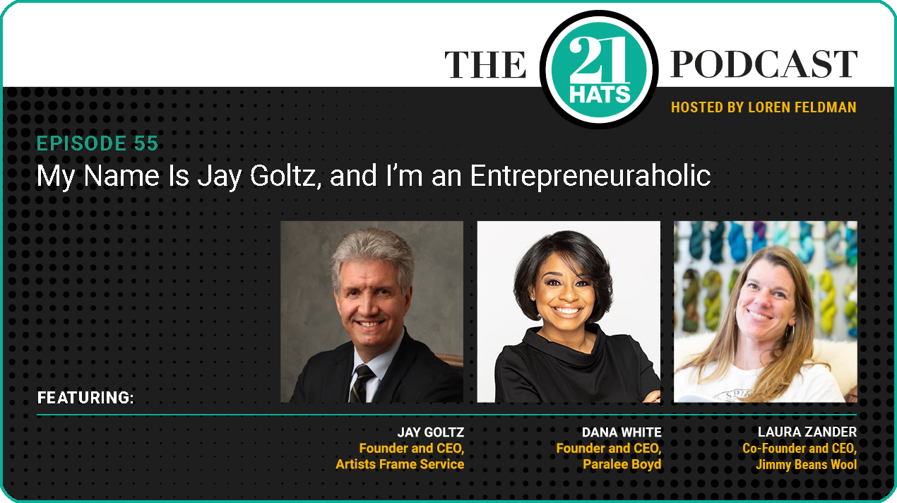 Episode 55: My Name Is Jay Goltz, and I'm an Entrepreneuraholic