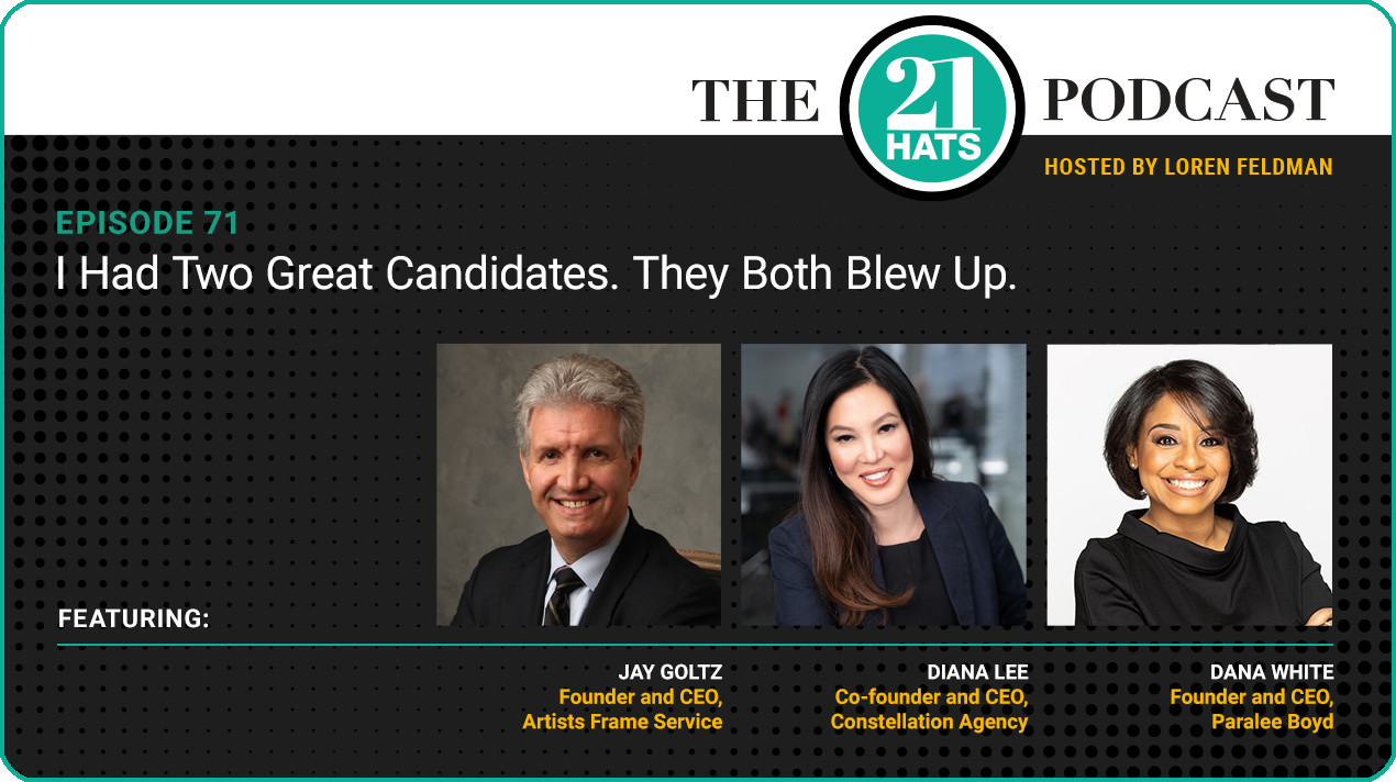 Episode 71: I Had Two Great Candidates. They Both Blew Up.