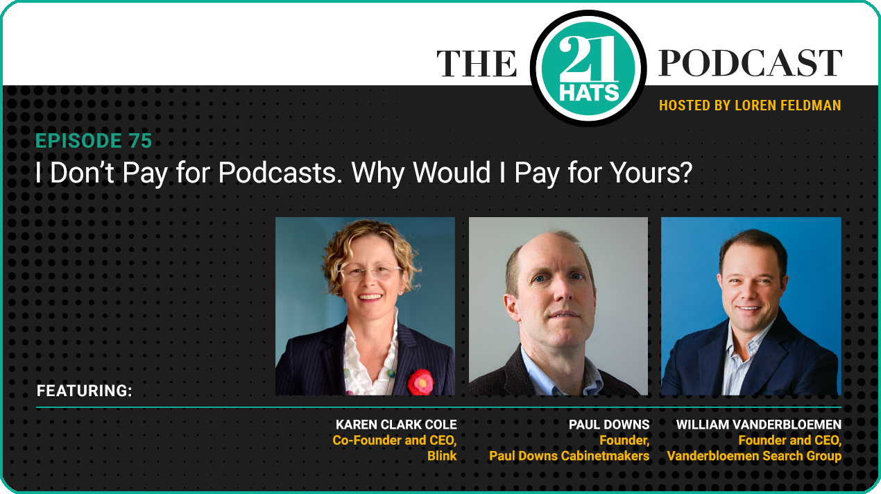 Episode 75: I Don't Pay for Podcasts. Why Would I Pay for Yours?
